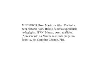 MEDEIROS, Rosa Maria da Silva. Tiabinha, tem história hoje... Relato de experiência. IFRN, Macau, 2011.pdf