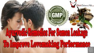 Ayurvedic Remedies For Semen Leakage To Improve Lovemaking Performance.pptx