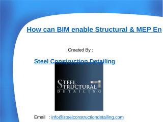 How can BIM enable Structural & MEP Engineers to gain competitive edge - Steel Construction Detailing Pvt. LTD.doc