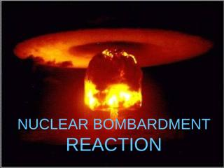 7. NUCLEAR REACTION.ppt